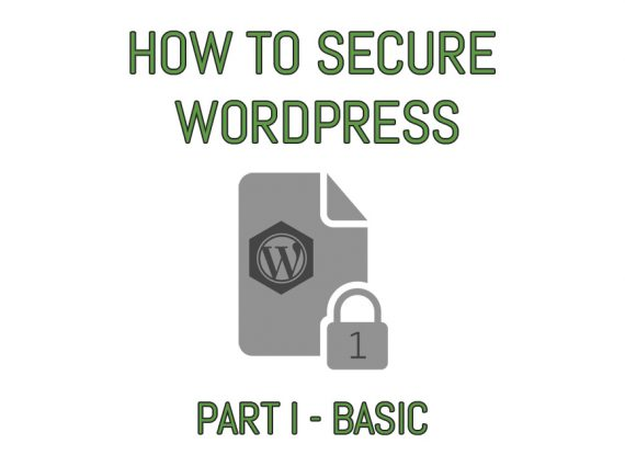 How To Secure WordPress (Part 1 – basic)