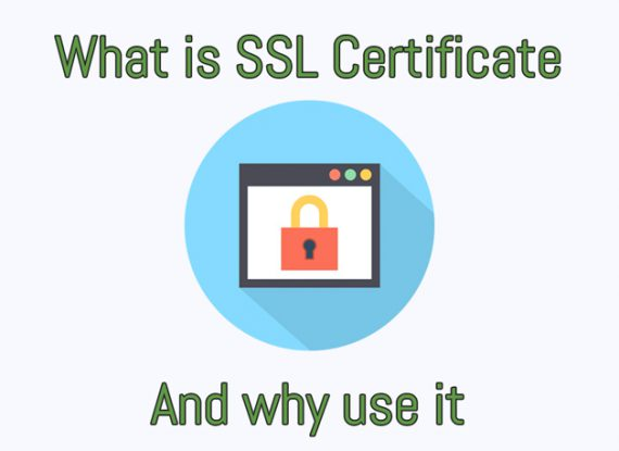 What is SSL Certificate and why use it