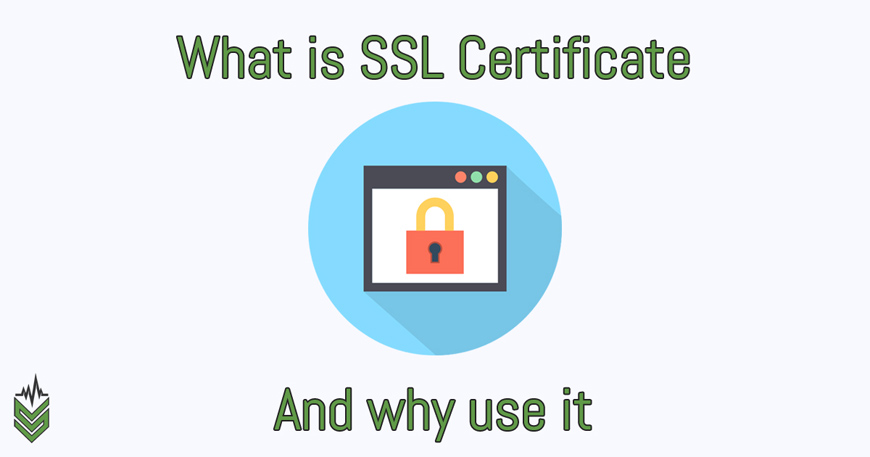 what is ssl certificate why use it